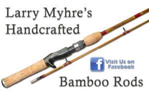 Larry Myhre's Handcrafted Bamboo Rods